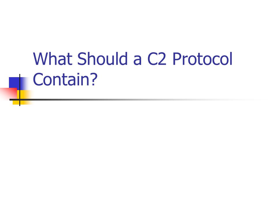 What Should a C2 Protocol Contain?