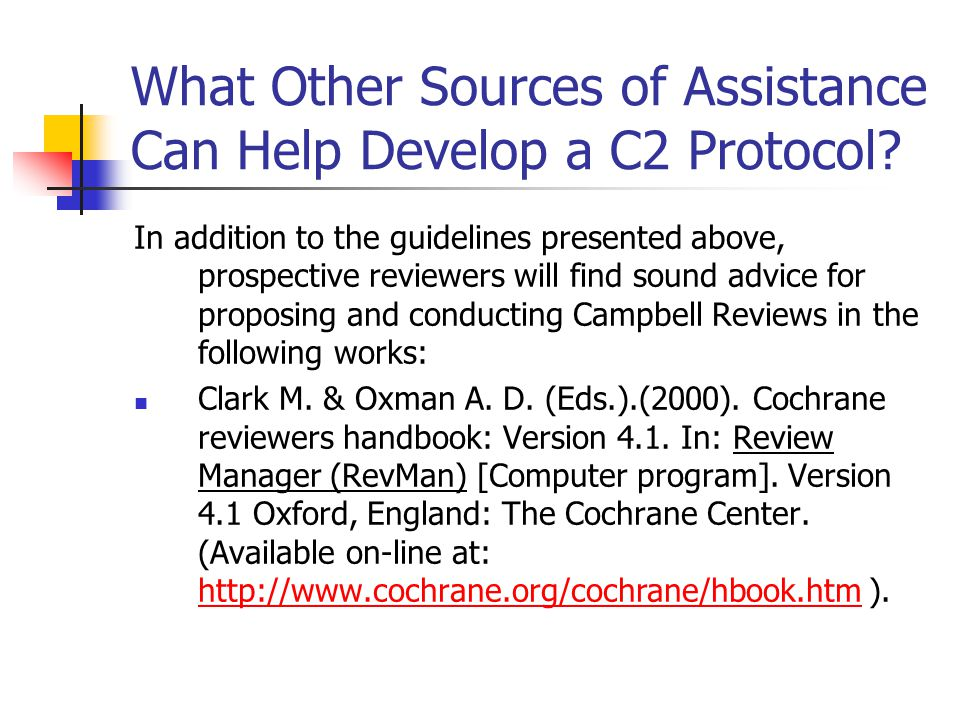 What Other Sources of Assistance Can Help Develop a C2 Protocol? In addition to the guidelines presented above, prospective reviewers will find sound