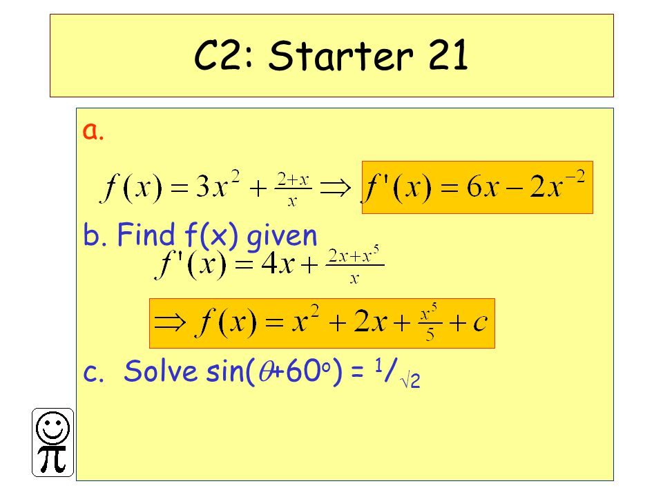DMO'L.St Thomas More a. b. Find f(x) given c. Solve sin(  +60 o ) = 1 /  2 C2: Starter 21