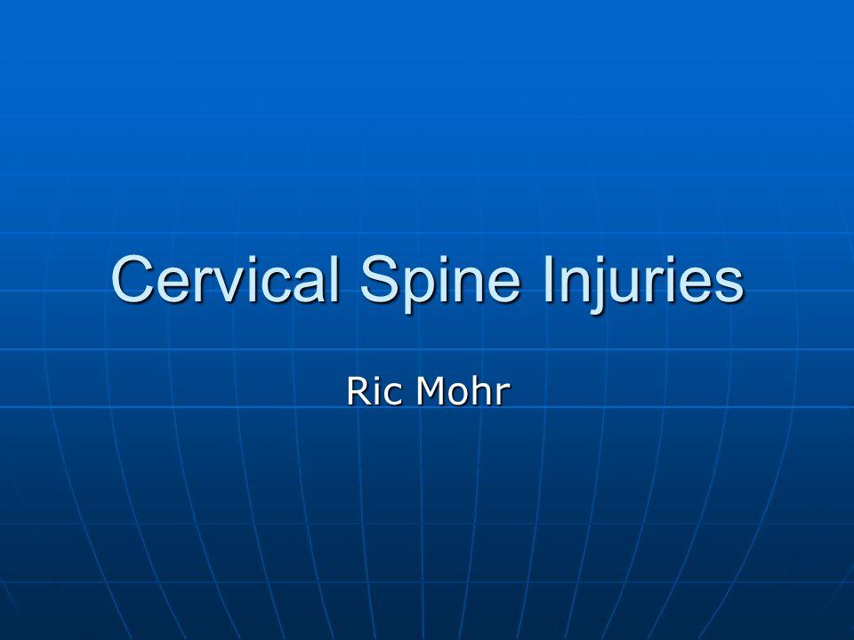 Cervical Spine Injuries Ric Mohr