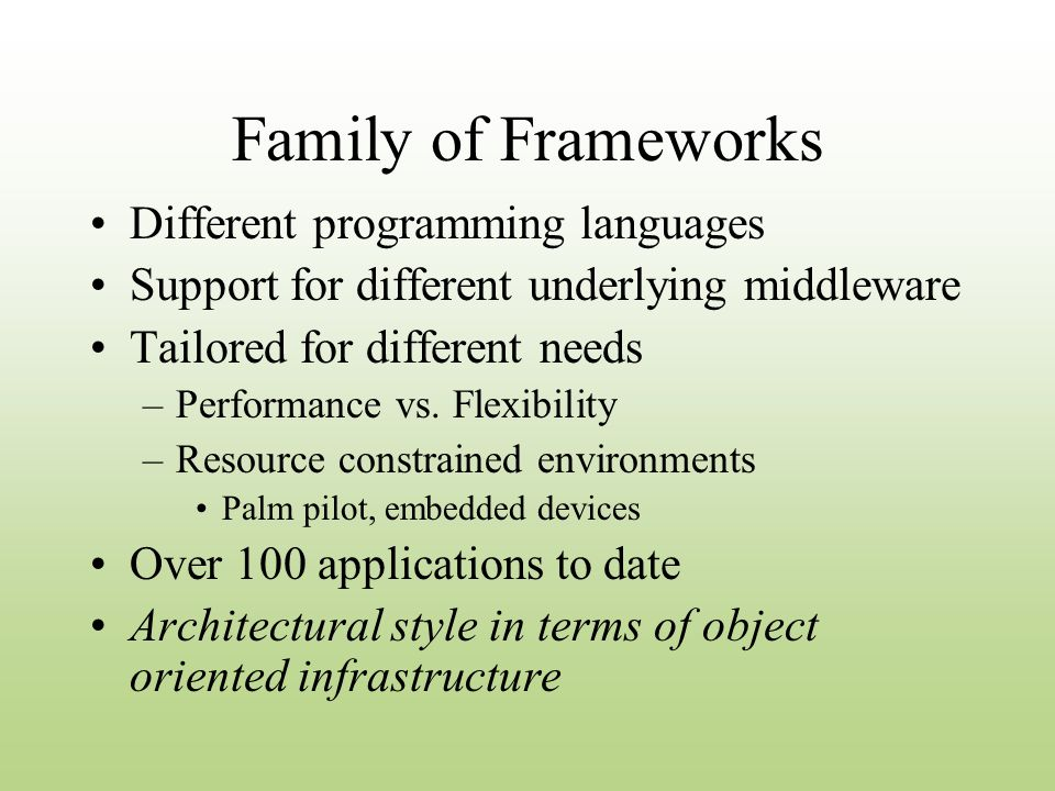 C2 Framework Objectives A runtime environment for C2-style architectures that provides –Substrate independence –Distribution of computation –Message based communication –Dynamism –Light weight infrastructure with support for monitoring –Extensible foundation –Tractable transformation of architecture in to systems