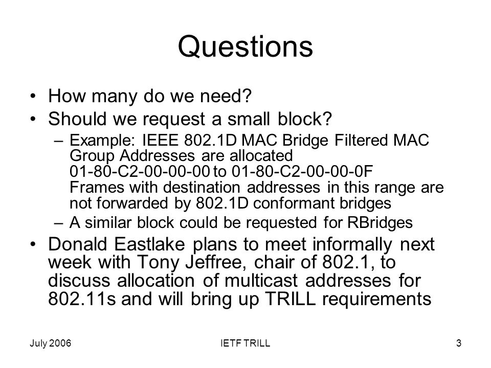July 2006IETF TRILL3 Questions How many do we need.