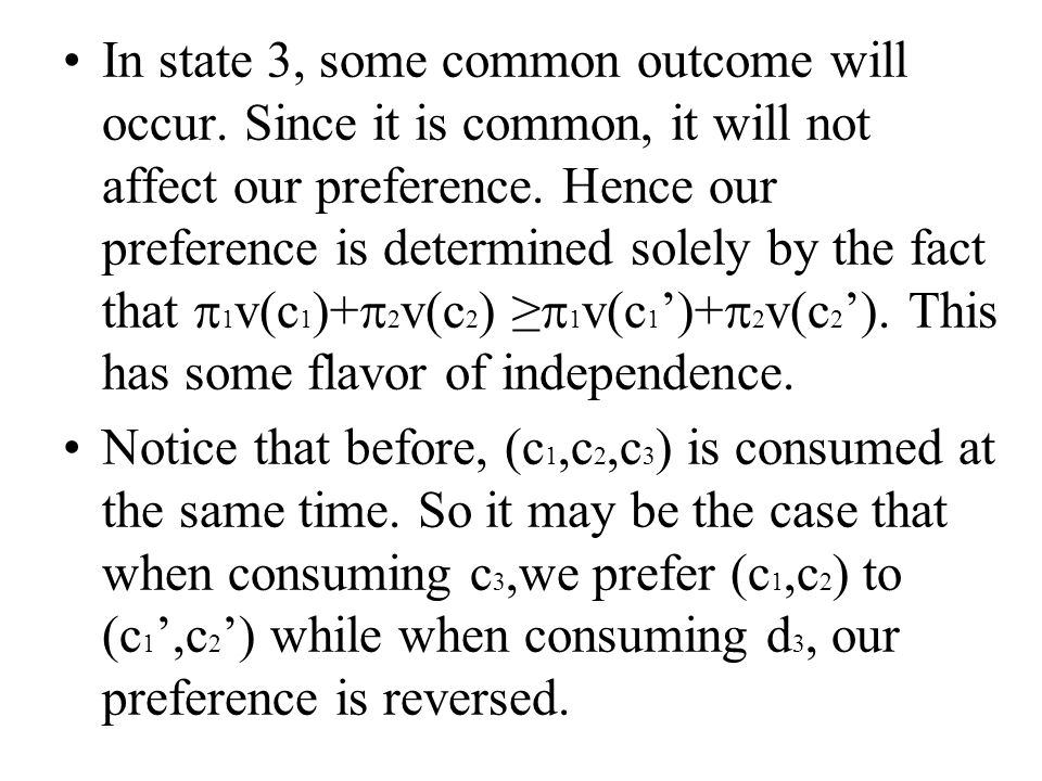 In state 3, some common outcome will occur. Since it is common, it will not affect our preference. Hence our preference is determined solely by the fa