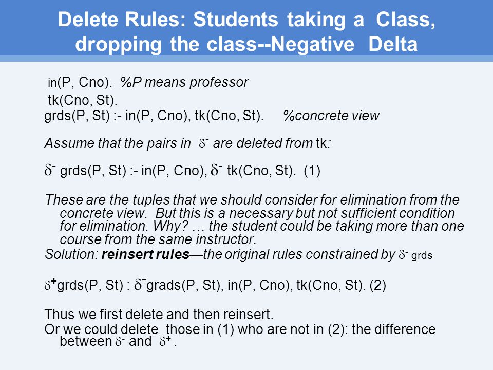 Delete Rules: Students taking a Class, dropping the class--Negative Delta in (P, Cno).
