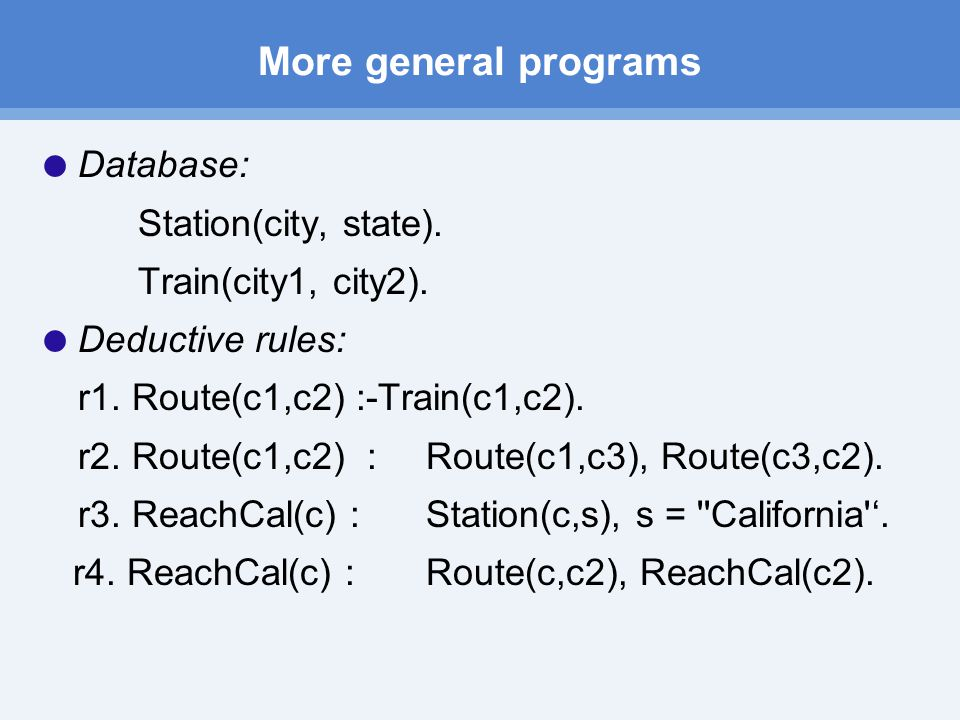 More general programs  Database: Station(city, state).