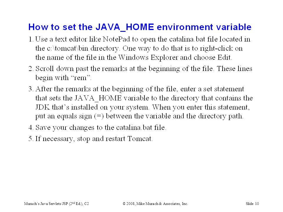 Murach's Java Servlets/JSP (2 nd Ed.), C2© 2008, Mike Murach & Associates, Inc.Slide 10