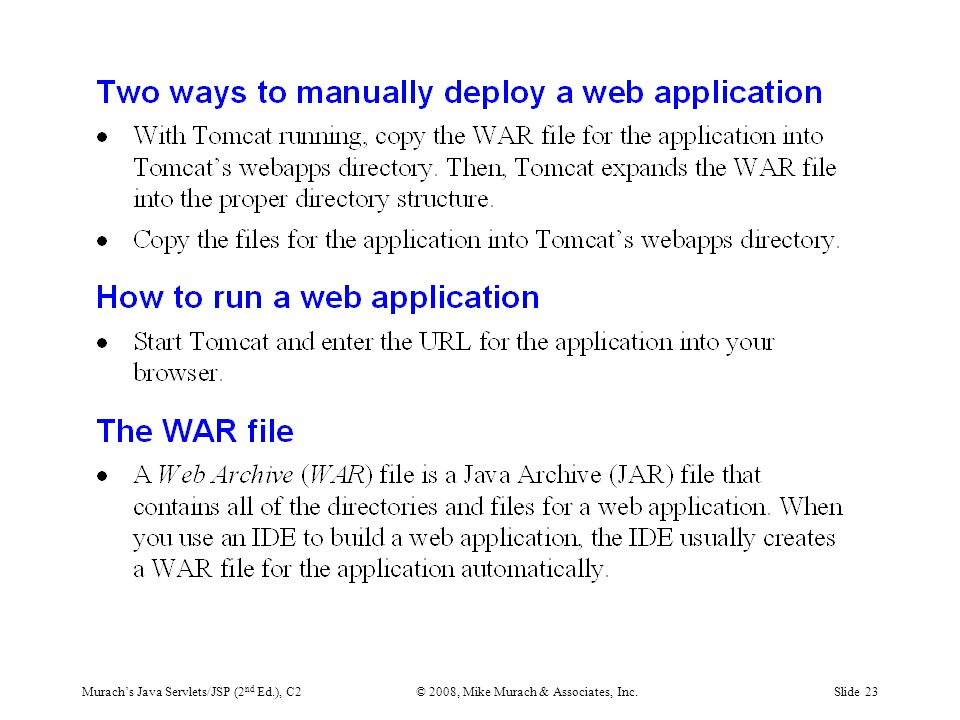 Murach's Java Servlets/JSP (2 nd Ed.), C2© 2008, Mike Murach & Associates, Inc.Slide 23