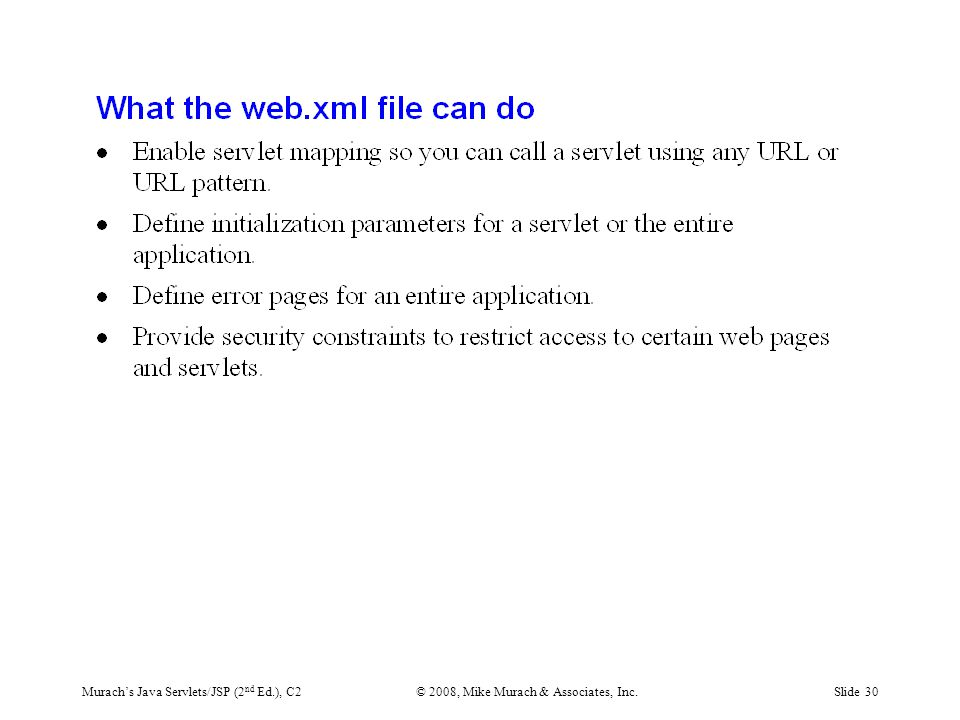 Murach's Java Servlets/JSP (2 nd Ed.), C2© 2008, Mike Murach & Associates, Inc.Slide 30