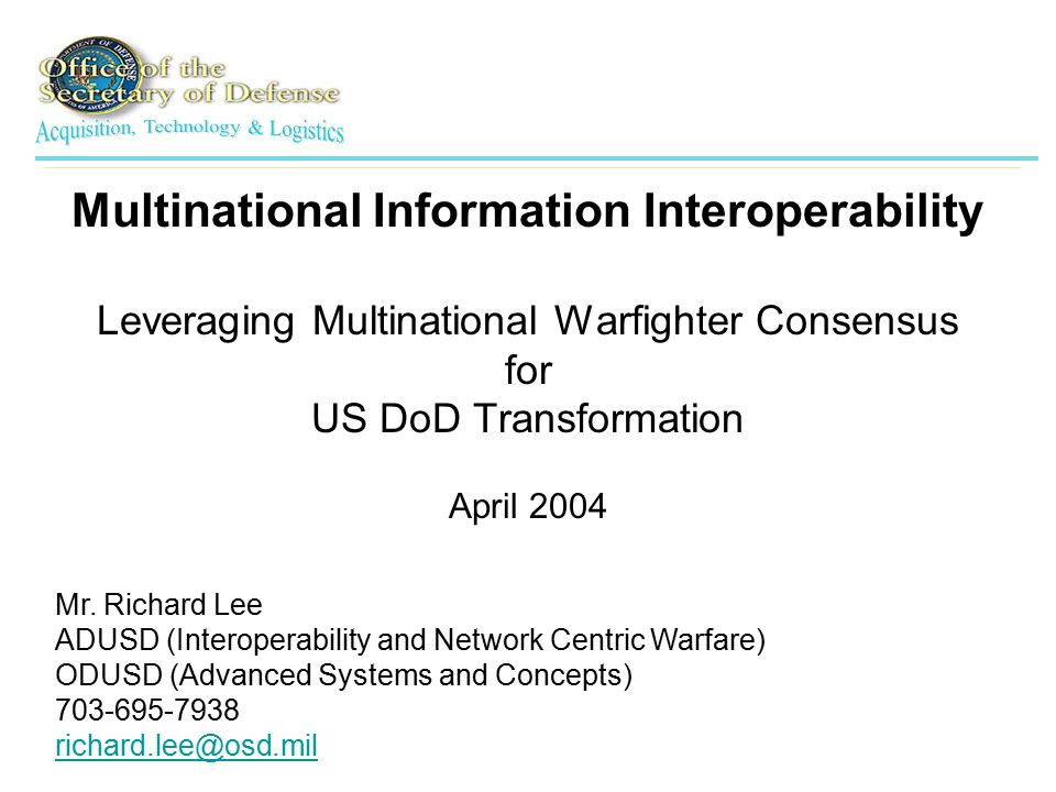 42 AlliesUS Joint Emerging Allied/Coalition Interface Multi-national / Interagency WAN Core Consultation, Command and Control C2IEDM Allies CENTRIXS Core Consultation and C2 COI Country, Service, System, Application, Vendor - independent Query & Replication Services supported over Network Comm C2 System Interface and/or Internal DB
