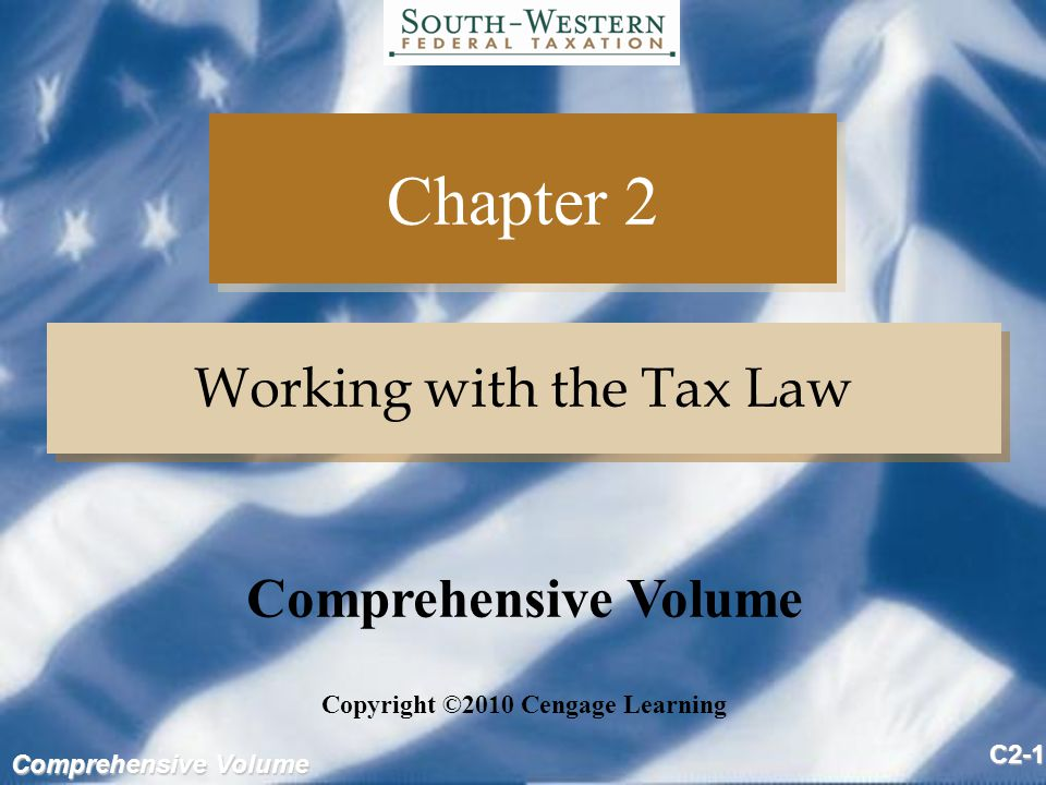 Comprehensive Volume C2-42 Tax Law Sources (slide 1 of 2) Primary sources of tax law include: –The Constitution –Legislative history materials –Statutes –Treaties –Treasury Regulations –IRS pronouncements, and –Judicial decisions In general, the IRS considers only primary sources to constitute substantial authority Primary sources of tax law include: –The Constitution –Legislative history materials –Statutes –Treaties –Treasury Regulations –IRS pronouncements, and –Judicial decisions In general, the IRS considers only primary sources to constitute substantial authority