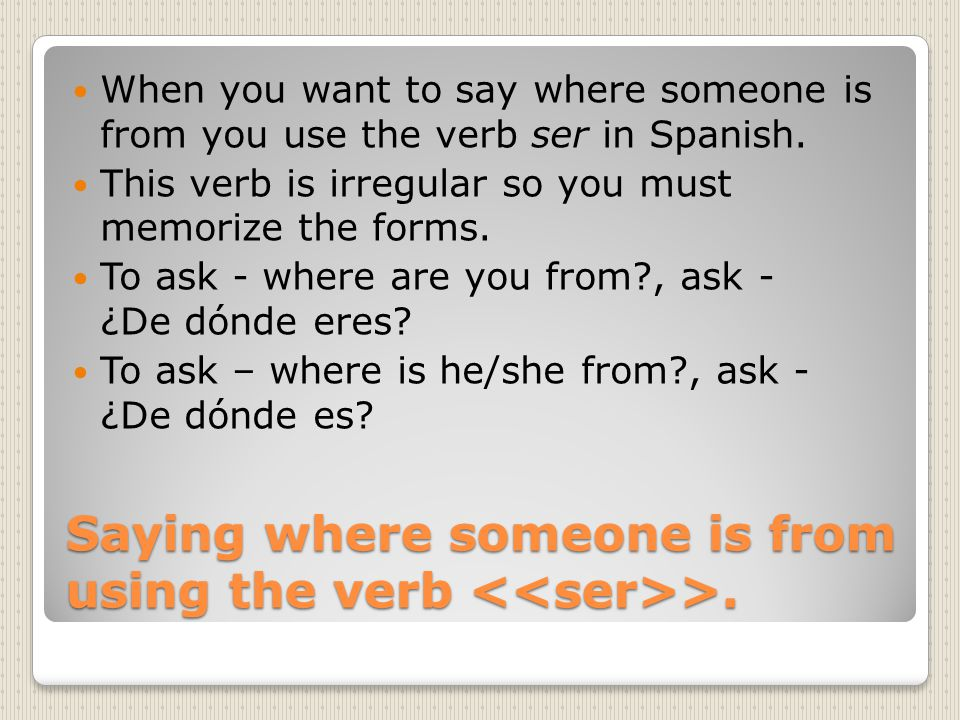 Saying where someone is from using the verb >.