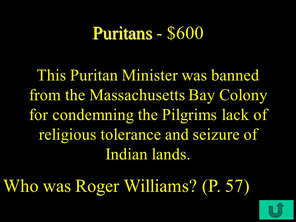 C3-400 Puritans Puritans- $400 This person was the first governor of the Massachusetts Bay Colony.
