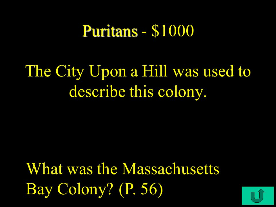 C3-$800 Puritans Puritans - $800 This woman was put on a trial for teaching that inward grace freed the individual from the rules of the church.