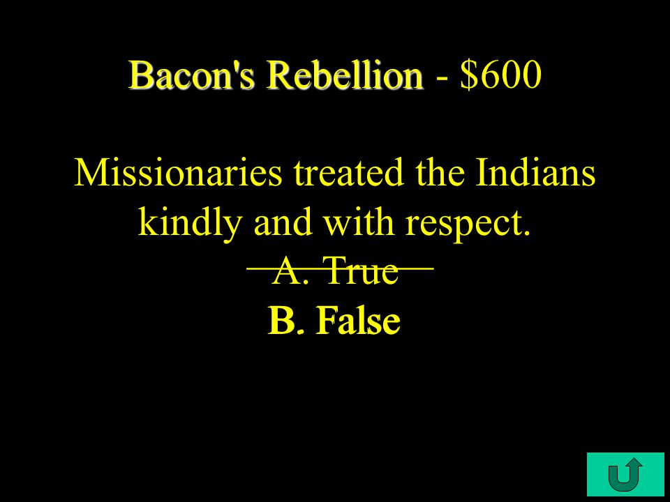 C4-$400 Bacon's Rebellion Bacon's Rebellion - $400 This system provided for 50 acres of land to each immigrant who paid passage. What was the headrigh