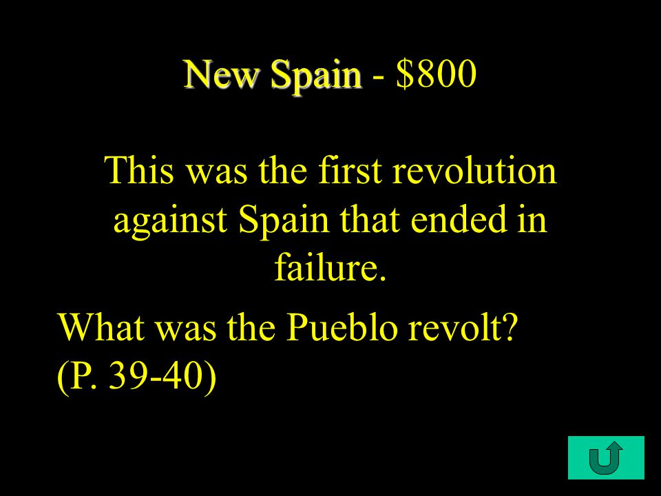 C1-$600 New Spain New Spain - $600 Natives Americans initially tolerated these people.
