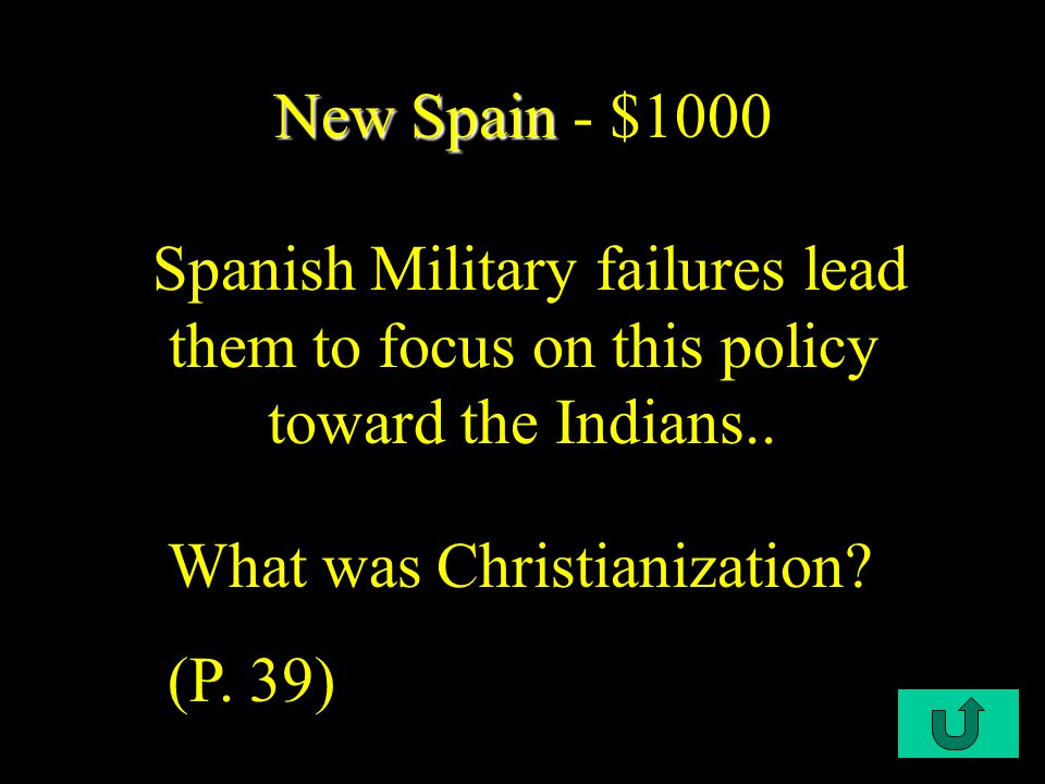 C1-$800 New Spain New Spain - $800 This was the first revolution against Spain that ended in failure.
