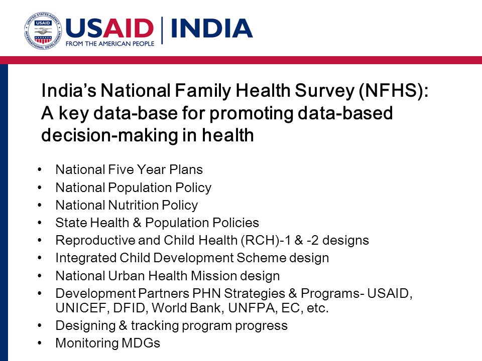 India's National Family Health Survey (NFHS): A key data-base for promoting data-based decision-making in health National Five Year Plans National Pop