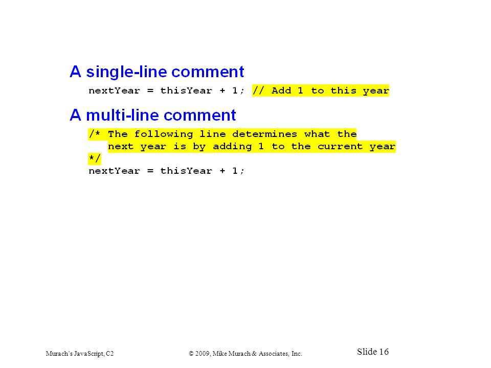 Murach's JavaScript, C2© 2009, Mike Murach & Associates, Inc. Slide 16
