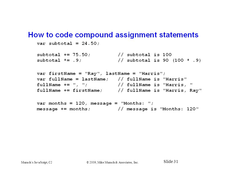 Murach's JavaScript, C2© 2009, Mike Murach & Associates, Inc. Slide 31