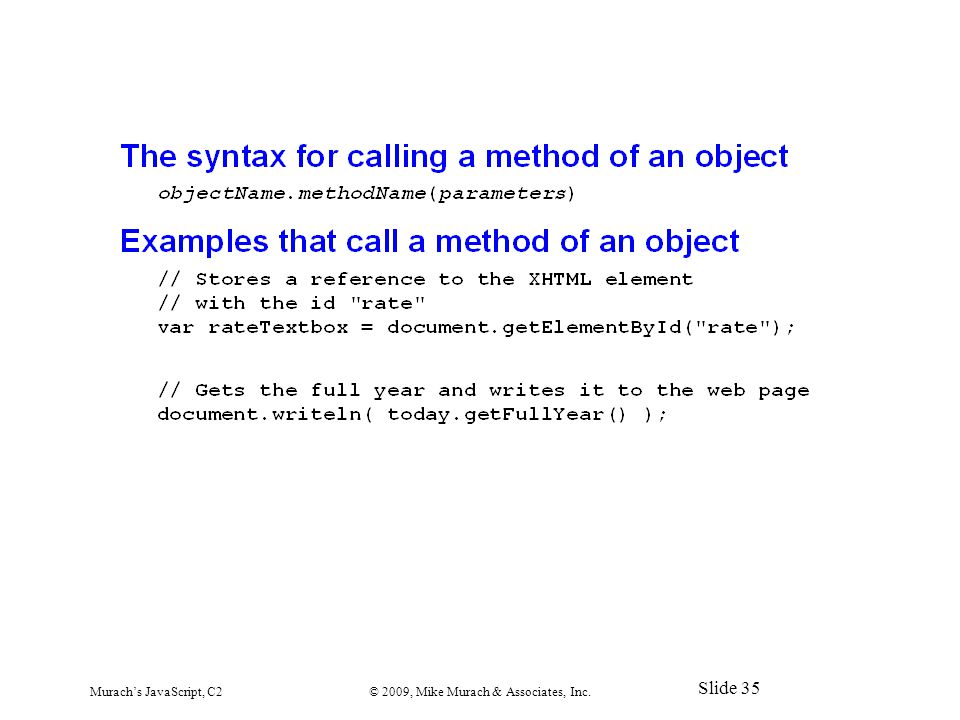 Murach's JavaScript, C2© 2009, Mike Murach & Associates, Inc. Slide 35