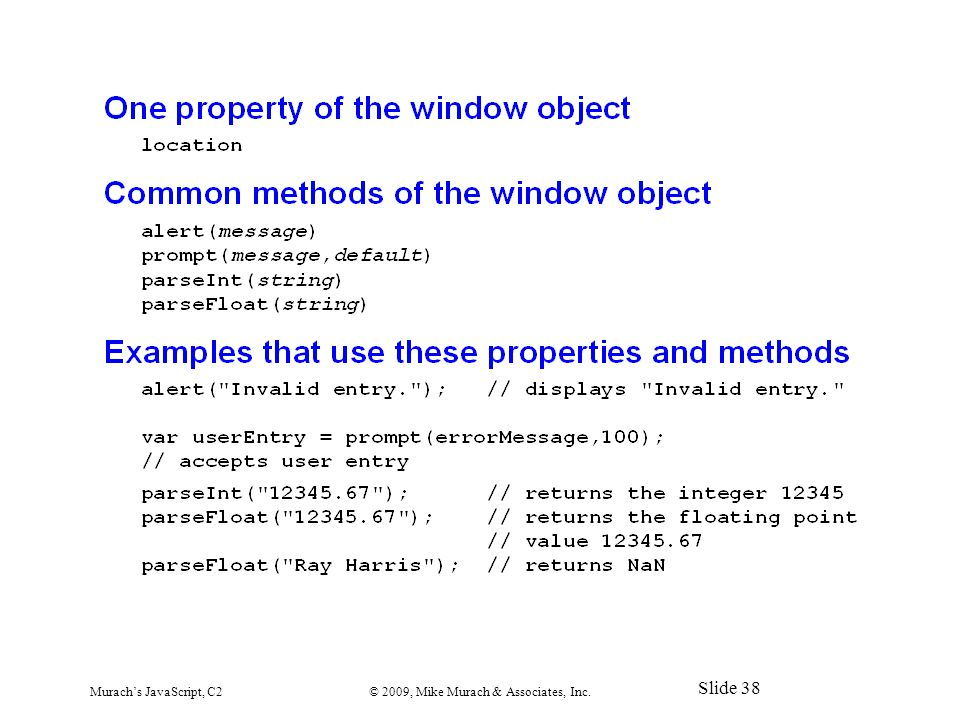 Murach's JavaScript, C2© 2009, Mike Murach & Associates, Inc. Slide 38