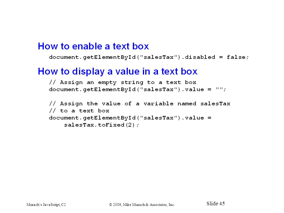 Murach's JavaScript, C2© 2009, Mike Murach & Associates, Inc. Slide 45