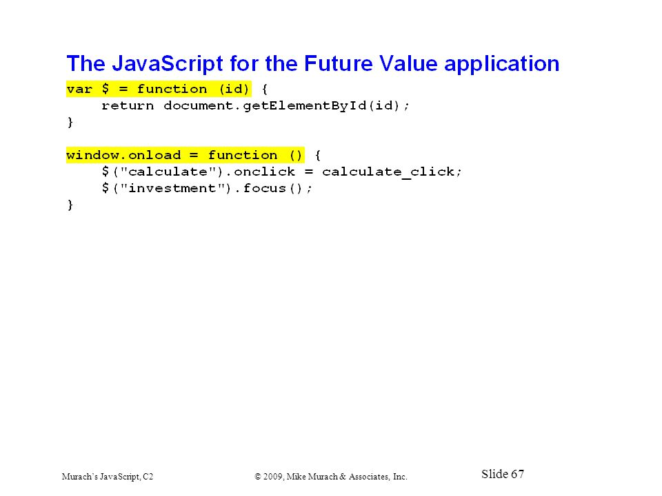 Murach's JavaScript, C2© 2009, Mike Murach & Associates, Inc. Slide 67