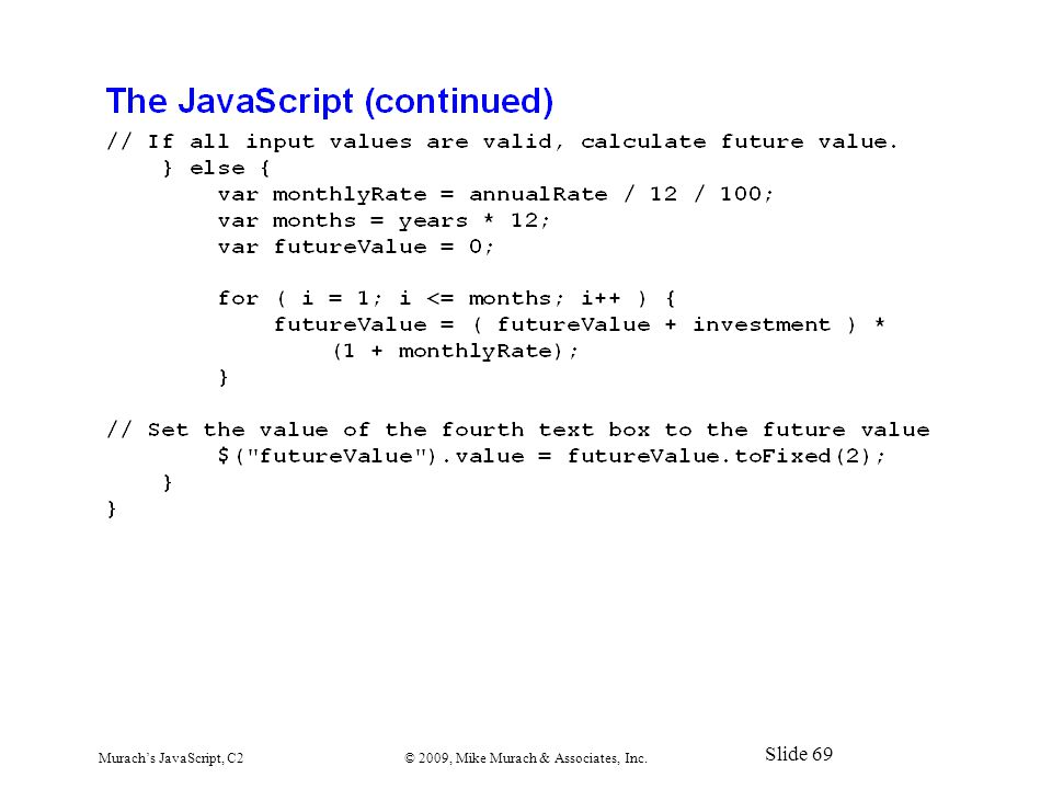 Murach's JavaScript, C2© 2009, Mike Murach & Associates, Inc. Slide 69