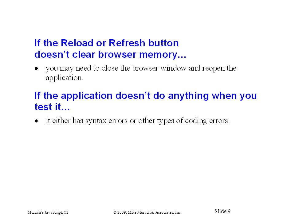 Murach's JavaScript, C2© 2009, Mike Murach & Associates, Inc. Slide 9
