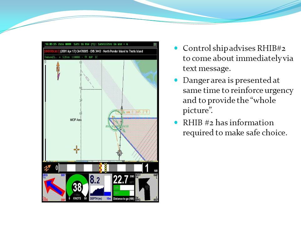 Control ship advises RHIB#2 to come about immediately via text message.