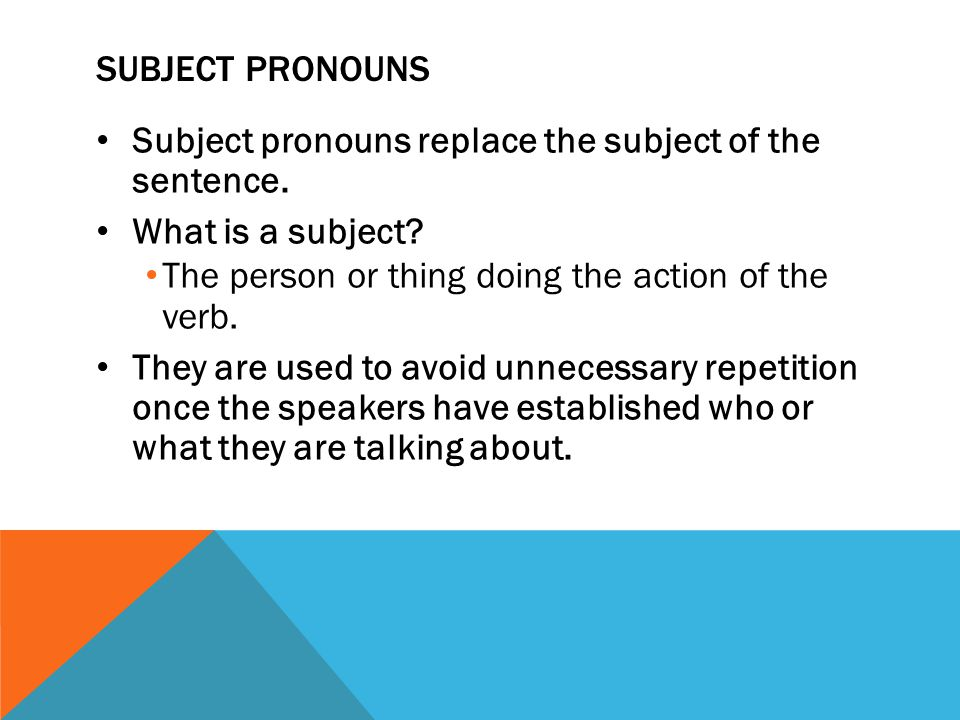 SUBJECT PRONOUNS I = YoWe = Nosotros/Nosotras You (informal) = TúYou all = Vosotros* *This form is used mainly in Spain.