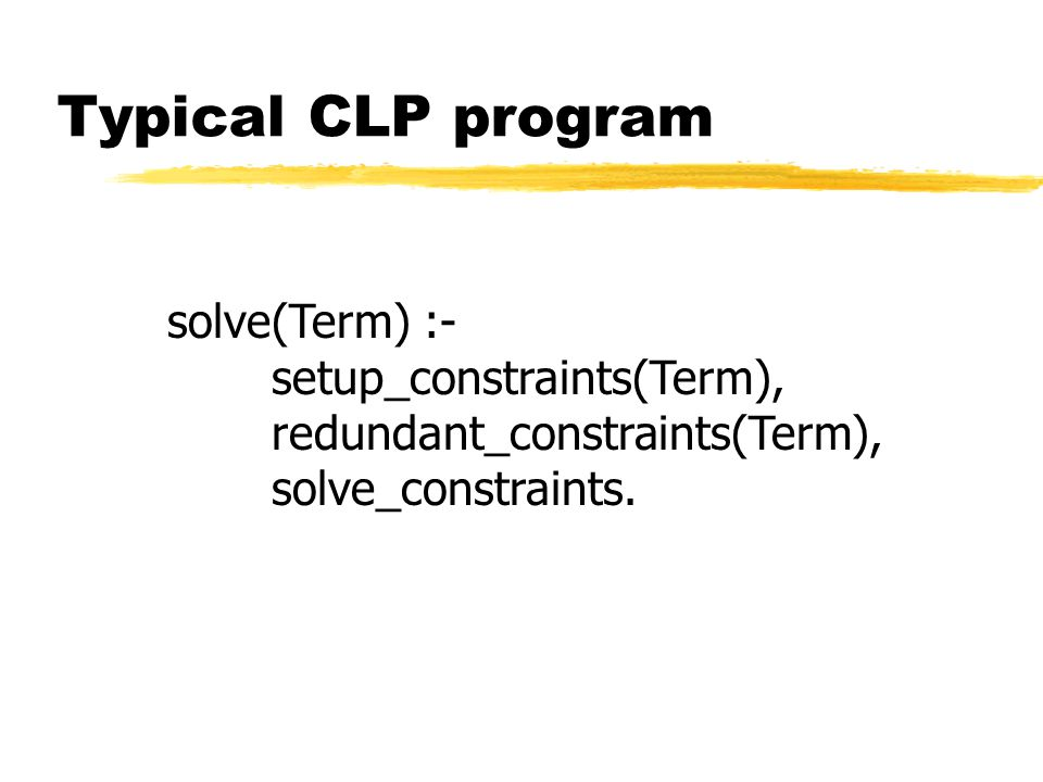 Language of CLP(B) zBoolean constants: 0 and 1 zParameters: X, Y,...