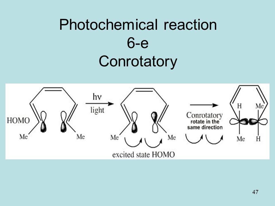 47 Photochemical reaction 6-e Conrotatory