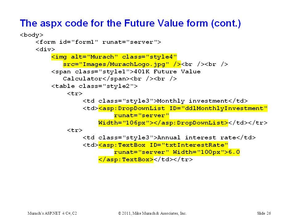 Murach's ASP.NET 4/C#, C2© 2011, Mike Murach & Associates, Inc.Slide 26