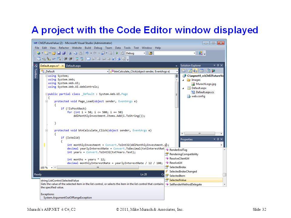 Murach's ASP.NET 4/C#, C2© 2011, Mike Murach & Associates, Inc.Slide 32