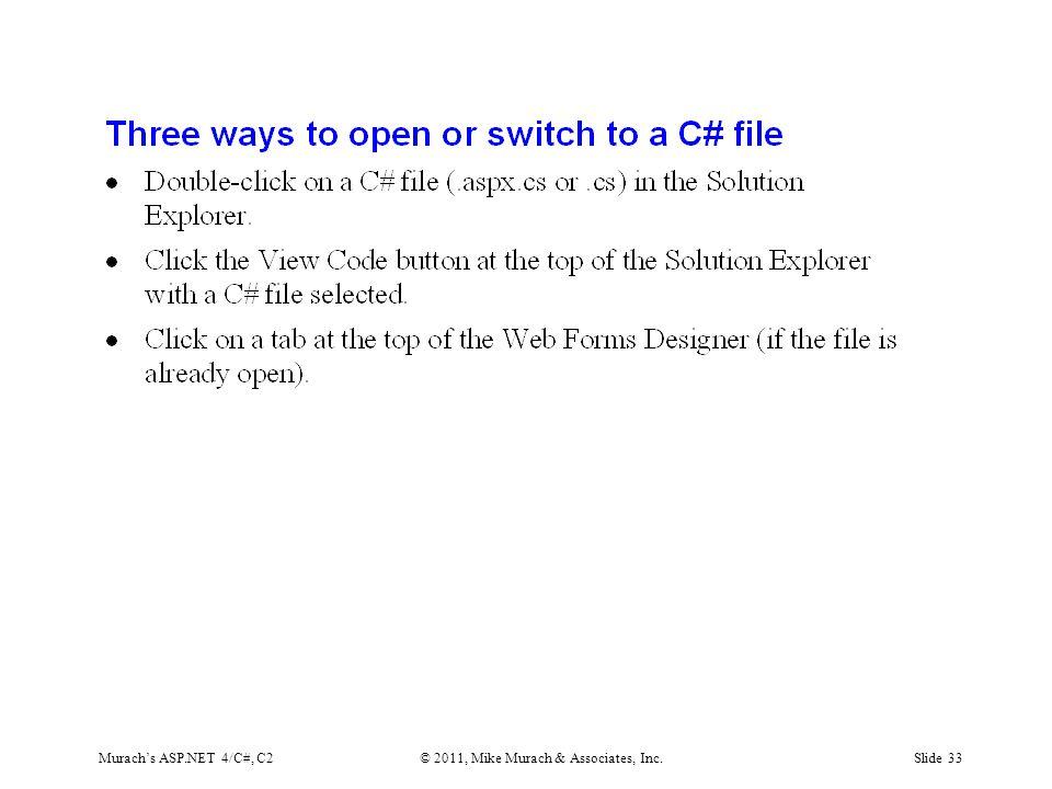 Murach's ASP.NET 4/C#, C2© 2011, Mike Murach & Associates, Inc.Slide 33