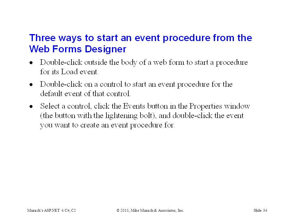 Murach's ASP.NET 4/C#, C2© 2011, Mike Murach & Associates, Inc.Slide 34