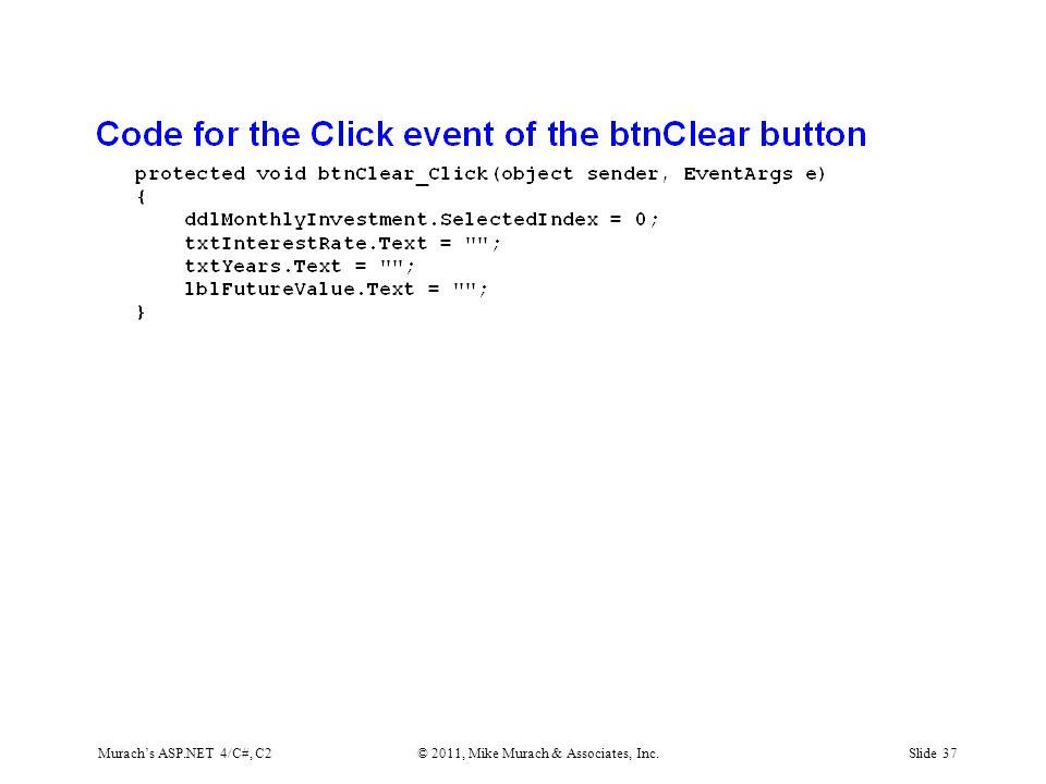 Murach's ASP.NET 4/C#, C2© 2011, Mike Murach & Associates, Inc.Slide 37