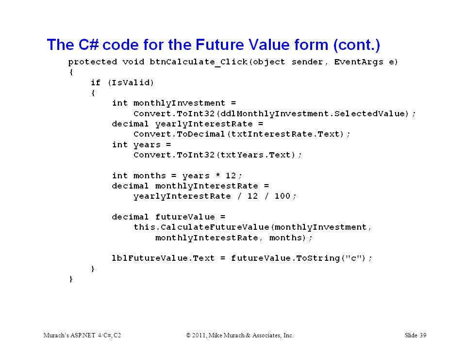 Murach's ASP.NET 4/C#, C2© 2011, Mike Murach & Associates, Inc.Slide 39
