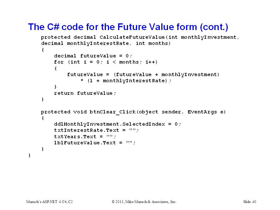 Murach's ASP.NET 4/C#, C2© 2011, Mike Murach & Associates, Inc.Slide 40