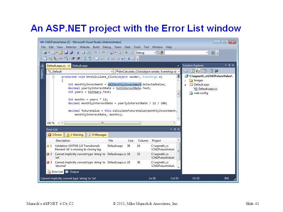 Murach's ASP.NET 4/C#, C2© 2011, Mike Murach & Associates, Inc.Slide 41
