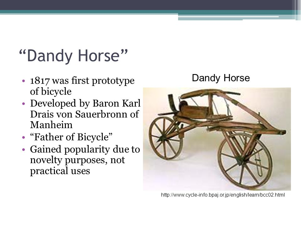 """Dandy Horse"" 1817 was first prototype of bicycle Developed by Baron Karl Drais von Sauerbronn of Manheim ""Father of Bicycle"" Gained popularity due to"