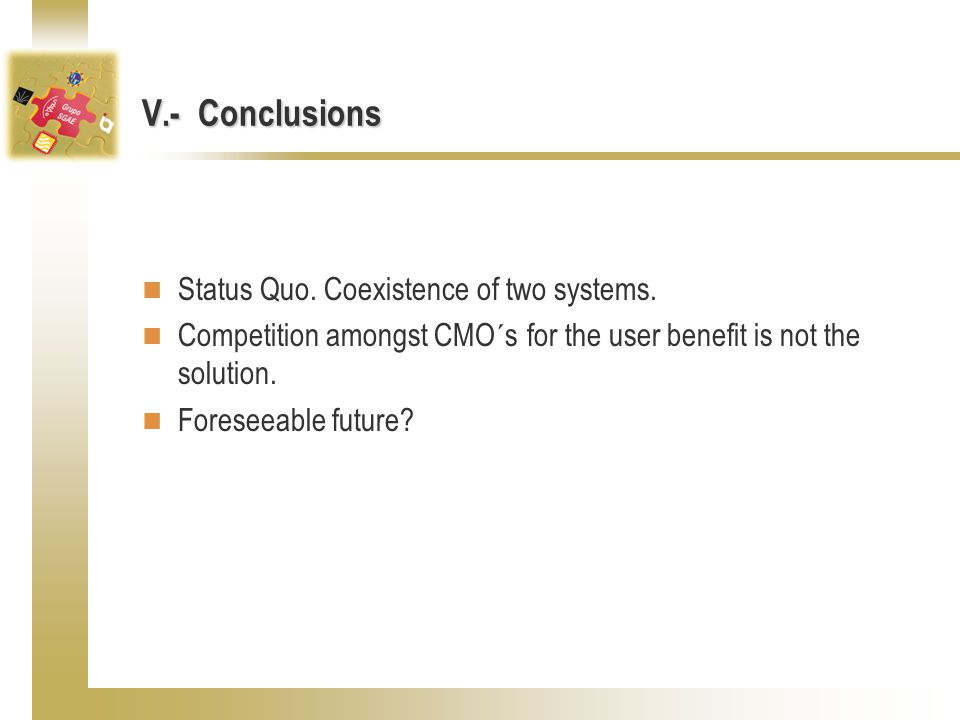 V.- Conclusions Status Quo. Coexistence of two systems.