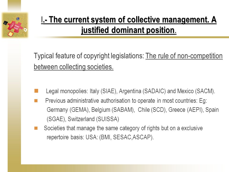 .- The current system of collective management.A justified dominant position.