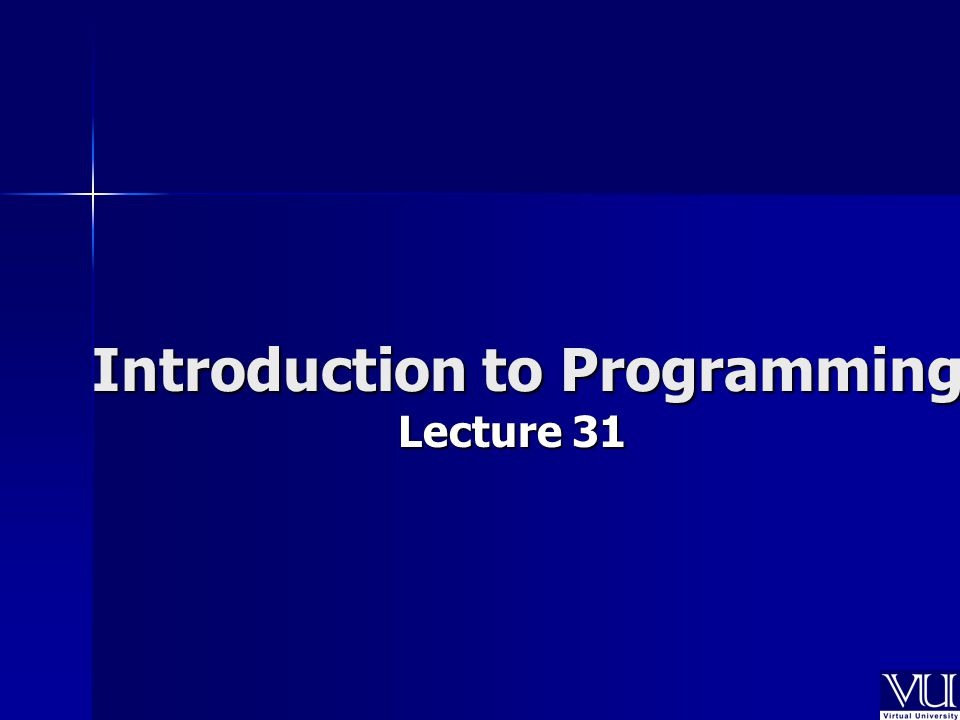 Introduction to Programming Lecture 31