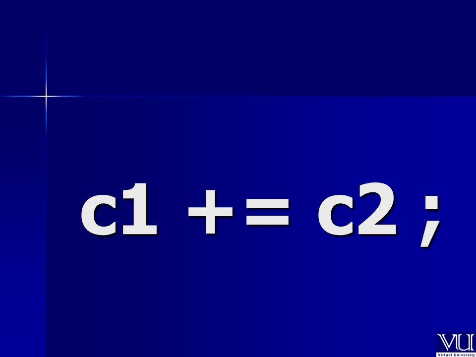 c1 += c2 ;