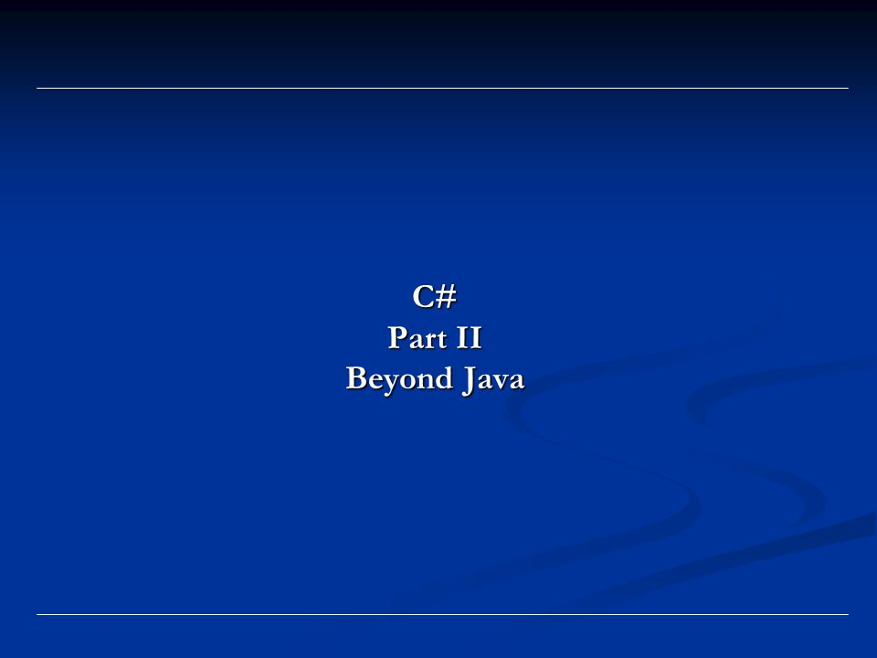 C# Part II Beyond Java