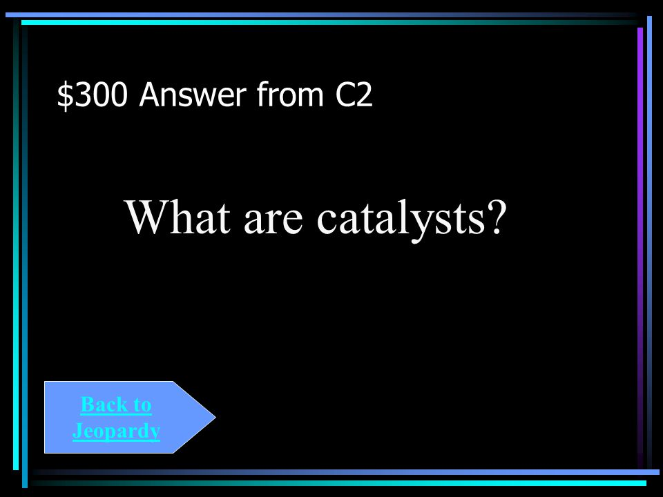 $300 Question from C2 Enzymes are ____________..