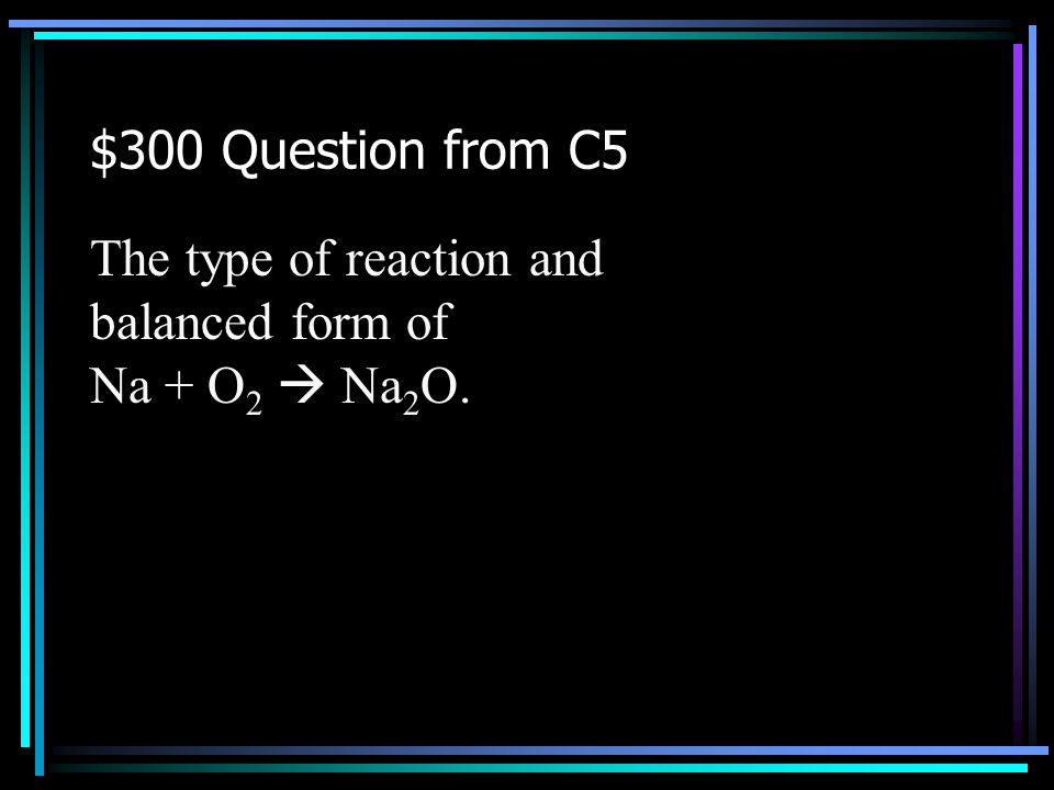 $200 Answer from C5 What is Cl 2 Back to Jeopardy