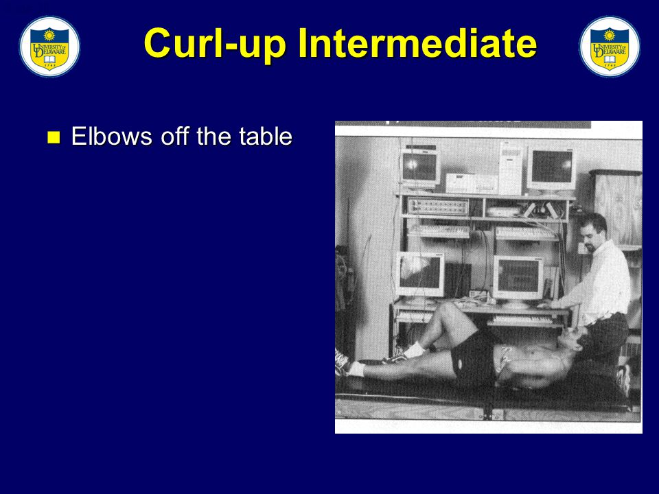 Slide 30 Curl-up Intermediate Elbows off the table Elbows off the table